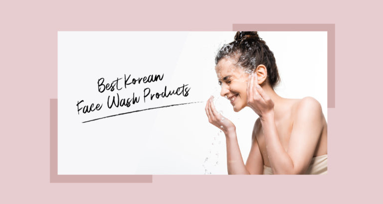 8 Best Korean Face Wash Products