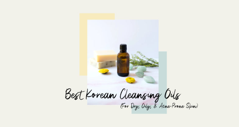 10 Best Korean Cleansing Oils