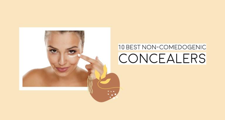 10 Best Non-Comedogenic Concealers