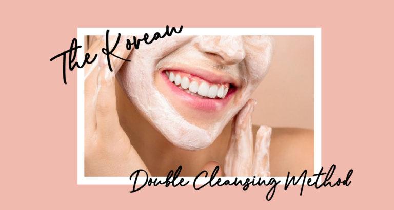 Korean Double Cleansing Method