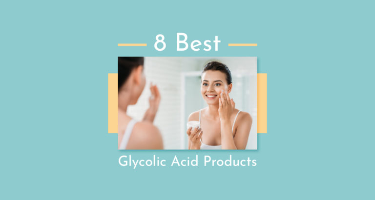 8 Best Glycolic Acid Products