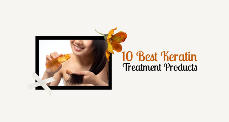 10 Best Keratin Treatment Product