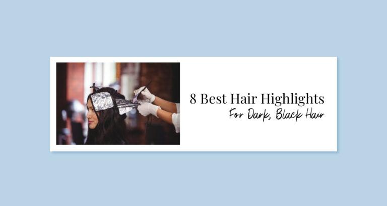 8 Best Hair Highlights