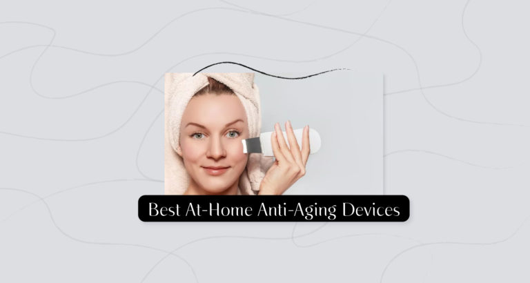Best At Home Anti Aging Devices