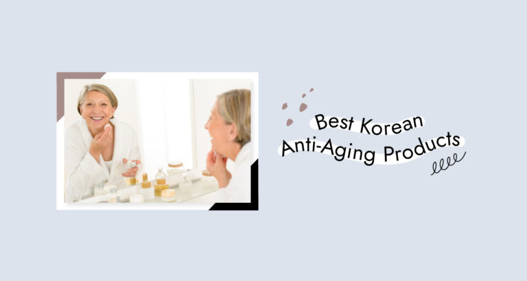 10 Best Korean Anti-Aging Products