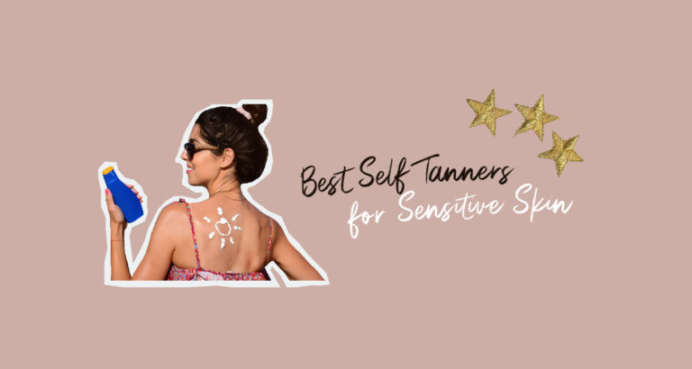 10 Best Self Tanners for Sensitive Skin