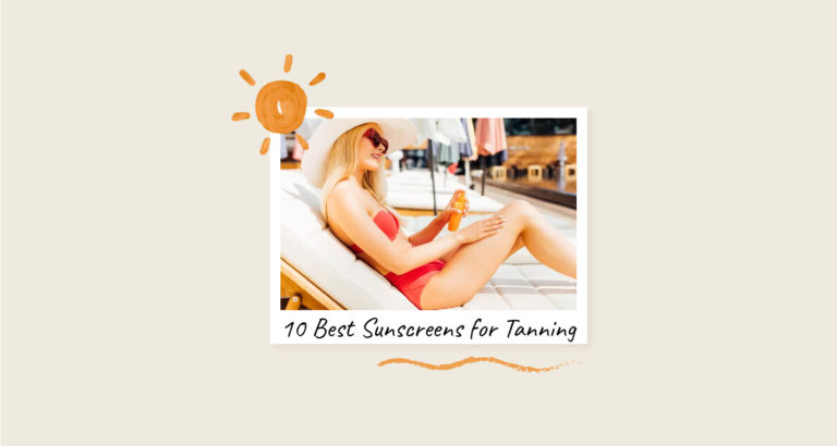 10 Best Sunscreens for Tanning