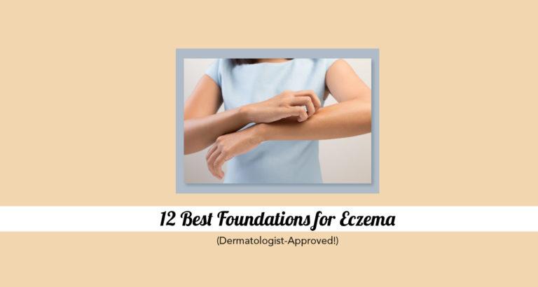 12 Best Foundations for Eczema