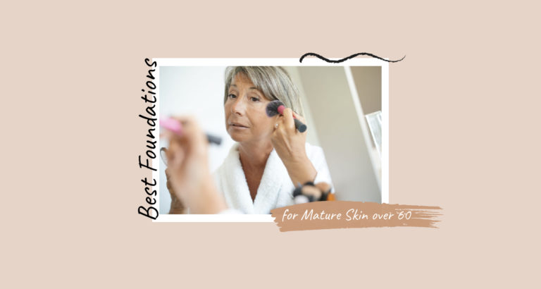 1_10 Best Foundations for Mature Skin Over 60