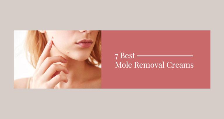 7 Best Mole Removal Creams