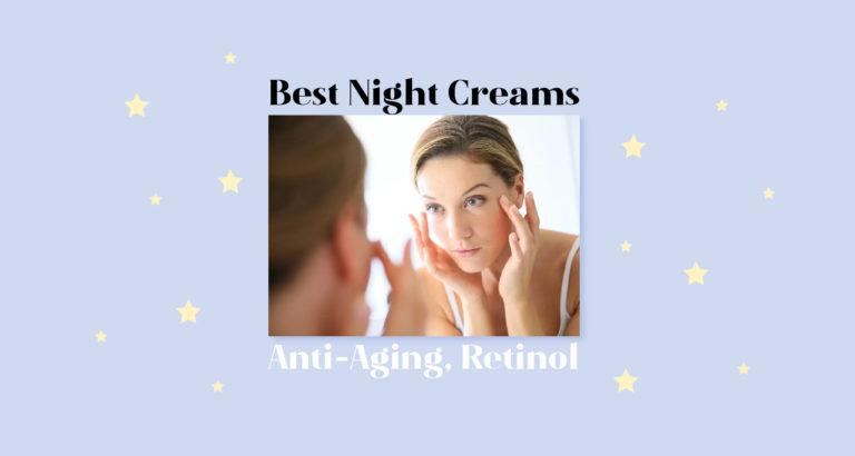 8 Best Night Creams