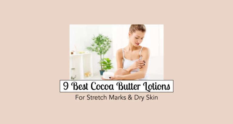 9 Best Cocoa Butter Lotions