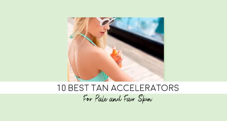 Best Tan Accelerators
