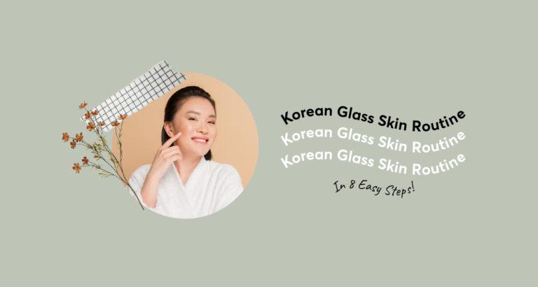 Korean Glass Skin Routine