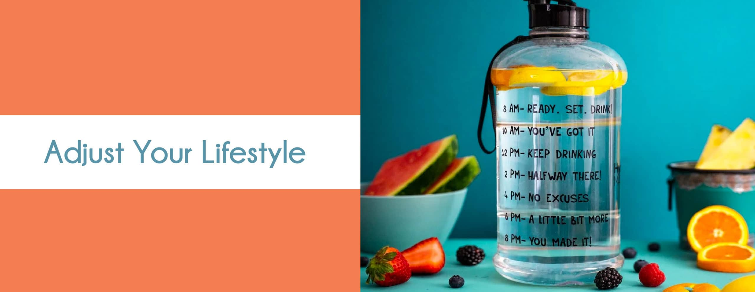 Adjust Your Lifestyle