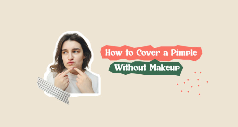 How to Cover a Pimple Without Makeup