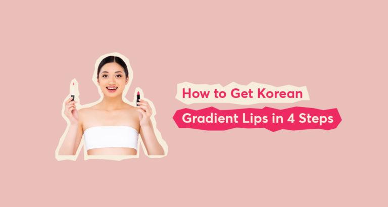 How to Get Korean Gradient Lips
