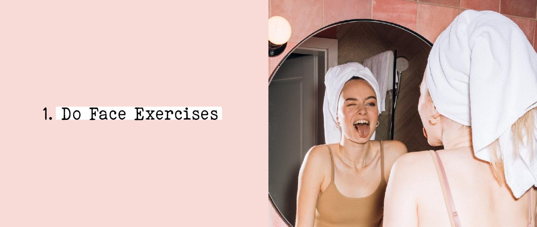 1. Do Face Exercises