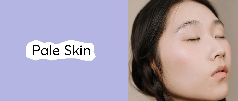 1. Pale Skin