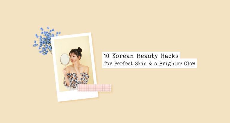 10 Korean Beauty Hacks