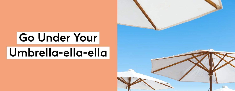 Go Under Your Umbrella-ella-ella