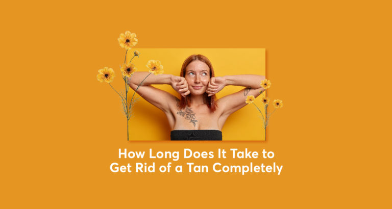 How Long Does It Take to Get Rid of a Tan Completely
