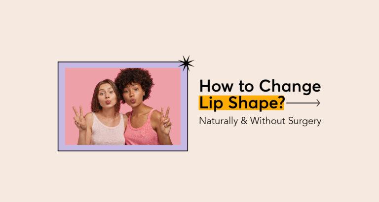 How to Change Lip Shape