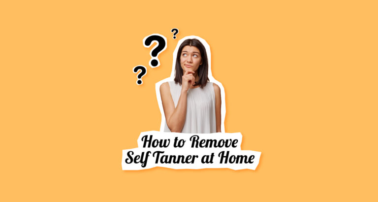 How to Remove Self Tanner at Home