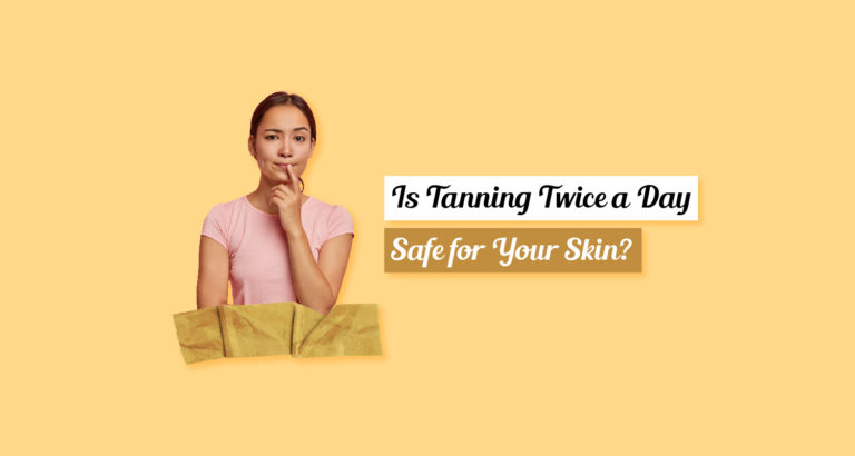 Is Tanning Twice a Day Safe for Your Skin-
