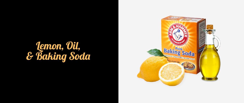 Lemon, Oil, and Baking Soda