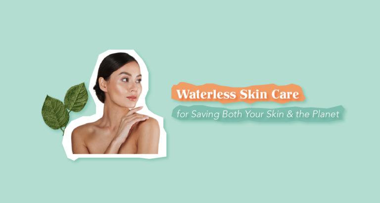 Waterless Skin Care