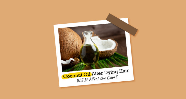 Coconut Oil After Dying Hair
