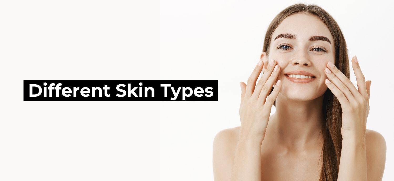 Different Skin Types