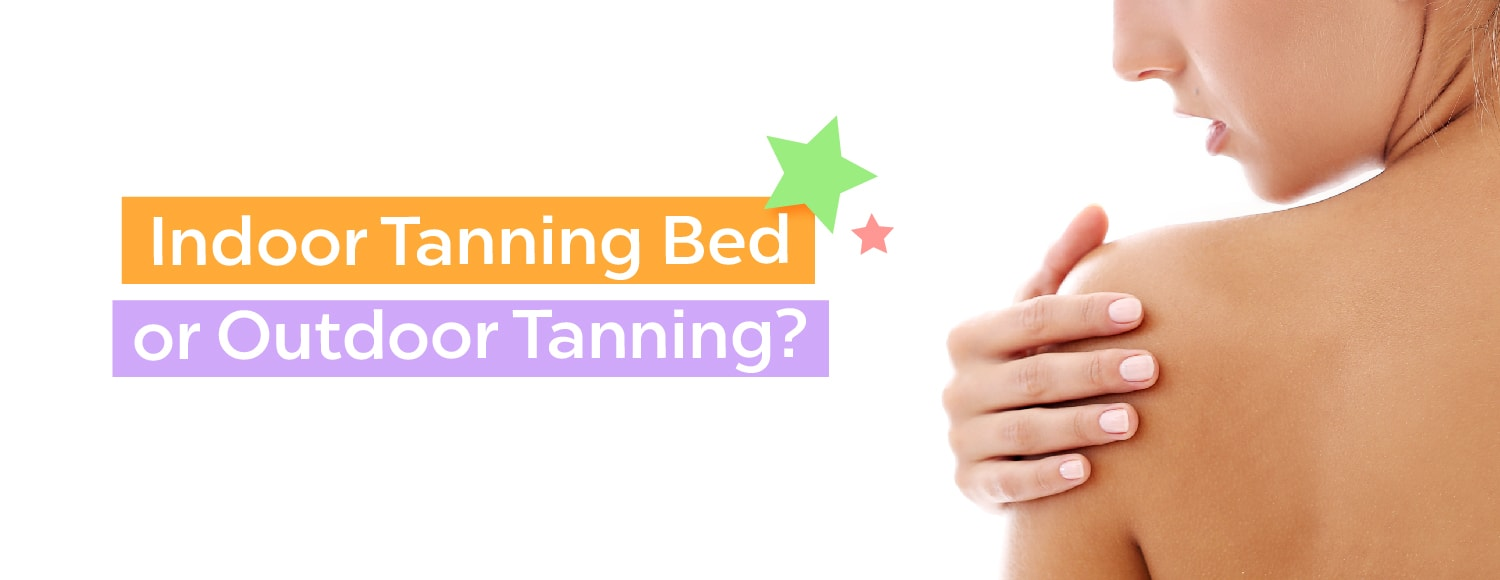 Indoor Tanning Bed or Outdoors