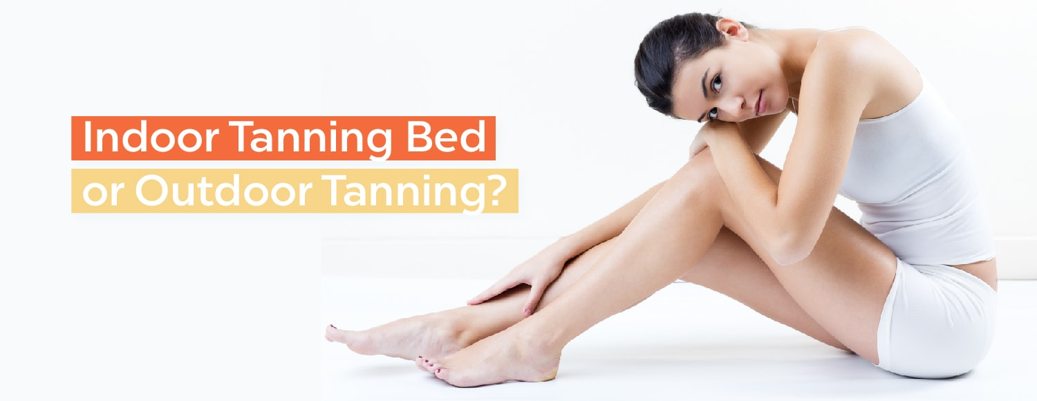 Indoor Tanning Bed or Outdoor Tanning