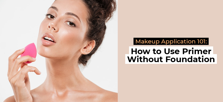 Makeup Application 101