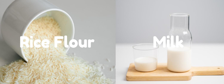 Rice Flour and Milk
