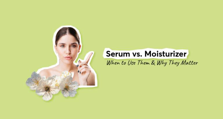 Serum vs. Moisturizer