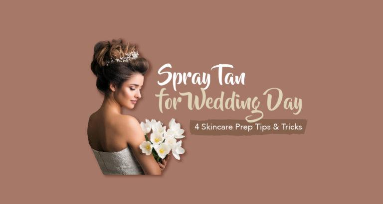 Spray Tan for Wedding Day