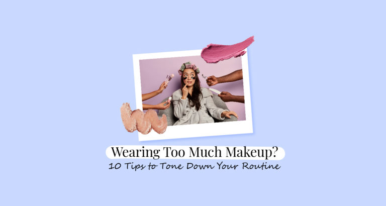 Wearing Too Much Makeup