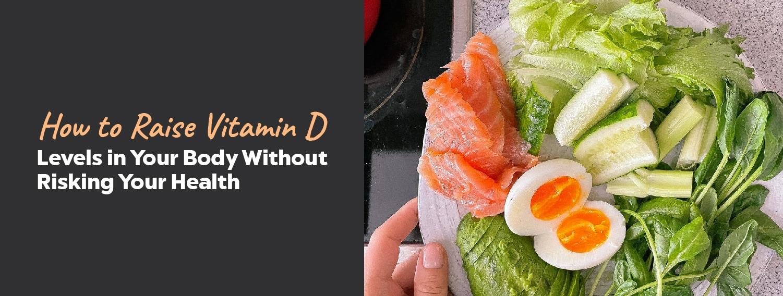 How to Raise Vitamin D