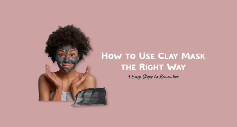 How to Use Clay Mask