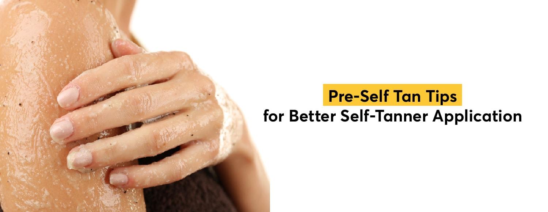 Pre-Self Tan Tips