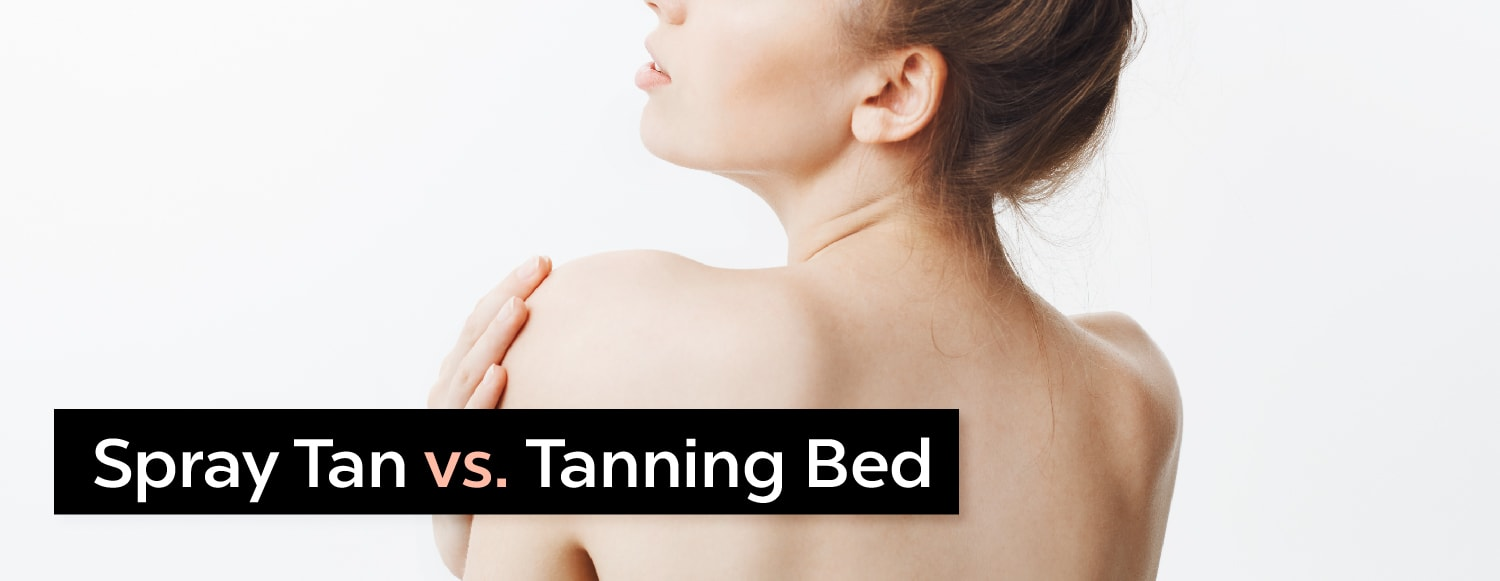 Spray Tan vs. Tanning Bed
