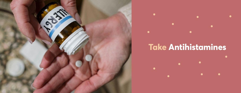 Take Antihistamines