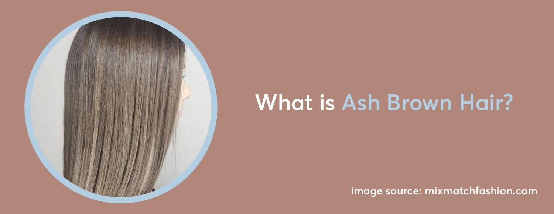 What is Ash Brown Hair