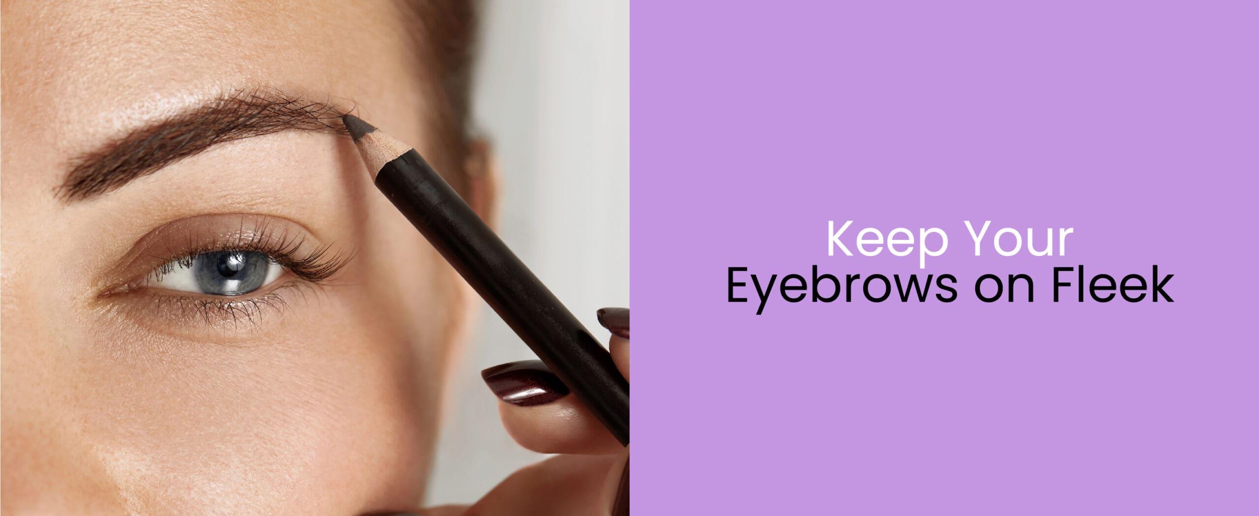 4. Keep Your Eyebrows on Fleek