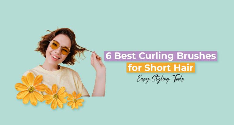 6 Best Curling Brushes for Short Hair